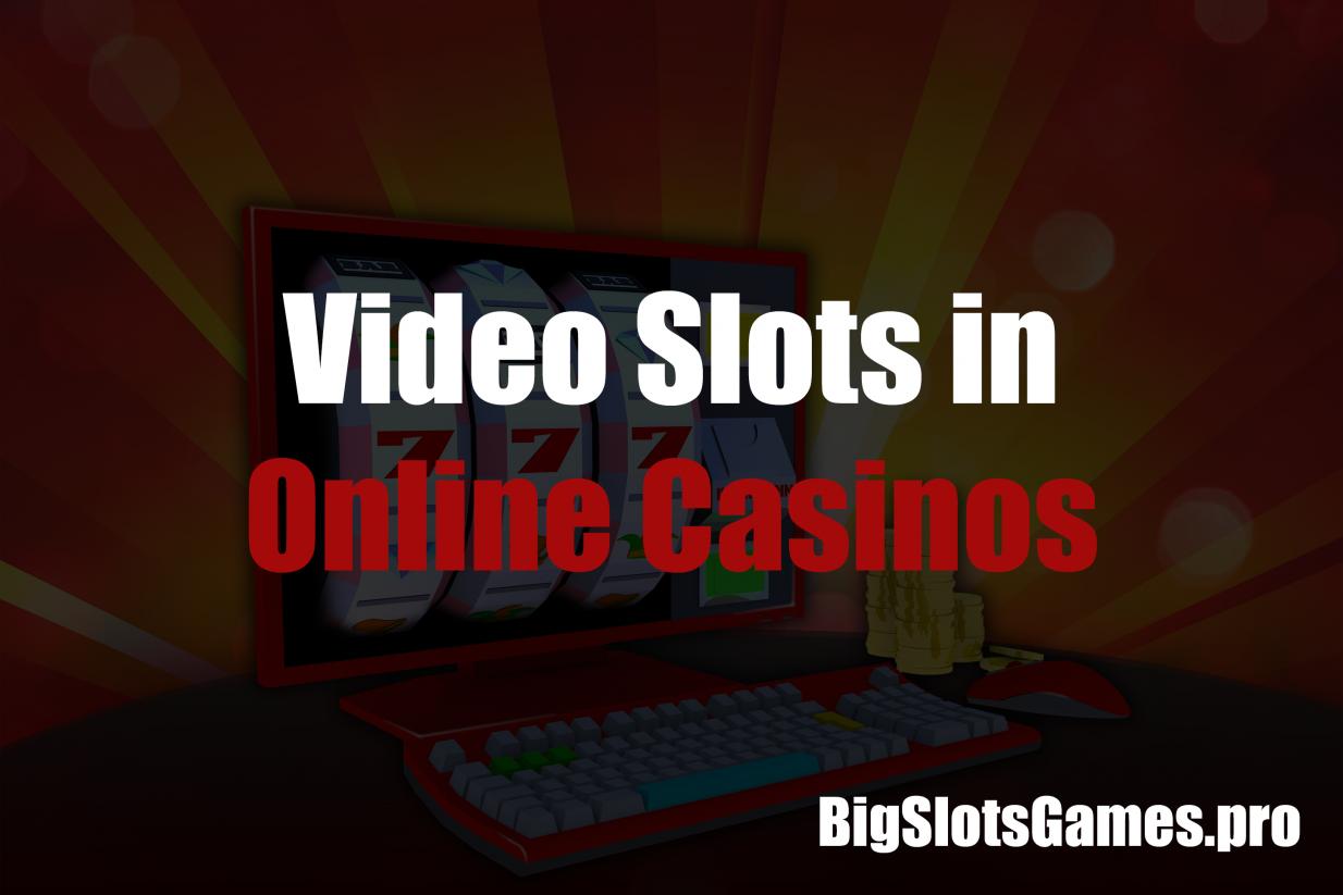 Video Slots in Online Casinos